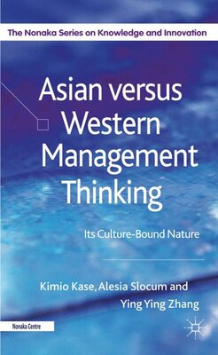 Book Asian Versus Western Management Thinking: Its Culture-Bound Nature by Kimio Kase