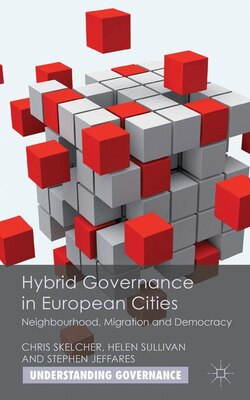 Book Hybrid Governance in European Cities: Neighbourhood, Migration and Democracy by Chris Skelcher