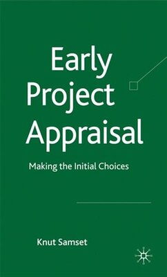 Book Early Project Appraisal: Making the Initial Choices by Knut Samset