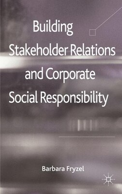 Book Building Stakeholder Relations and Corporate Social Responsibility: A Sensemaking Perspective by Barbara Fryzel
