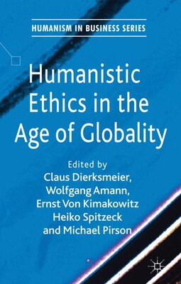 Book Humanistic Ethics in the Age of Globality by Heiko Spitzeck