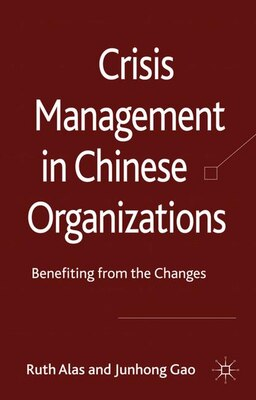 Book Crisis Management in Chinese Organizations: Benefiting from the Changes by Ruth Alas