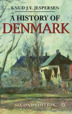 Book A History of Denmark: Second Edition by Knud J. V. Jespersen