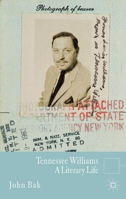 Book Tennessee Williams: A Literary Life by John Bak