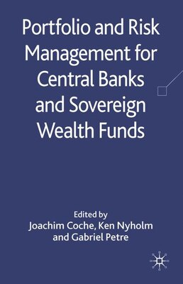 Book Portfolio and Risk Management for Central Banks and Sovereign Wealth Funds by Ken Nyholm