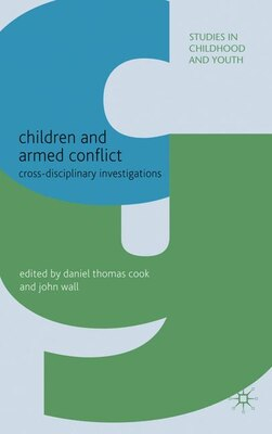 Book Children And Armed Conflict: Cross-disciplinary Investigations by Daniel Thomas Cook