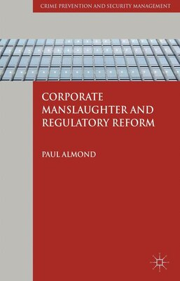Book Corporate Manslaughter and Regulatory Reform by Paul Almond