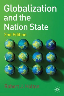 Book Globalization And The Nation State: Second Edition by Robert J Holton