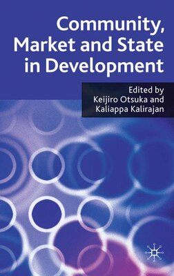 Book Community, Market And State In Development by Kaliappa Kalirajan