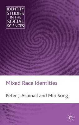 Book Mixed Race Identities by Peter Aspinall