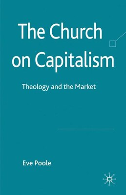 Book The Church on Capitalism: Theology and the Market by Eve Poole