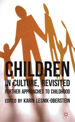 Book Children In Culture, Revisited: Further Approaches To Childhood by K. Lesnik-oberstein