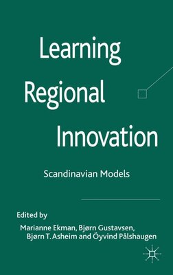 Book Learning Regional Innovation: Scandinavian Models by Marianne Ekman