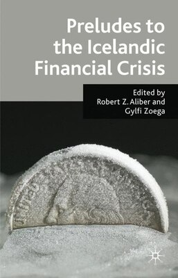 Book Preludes To The Icelandic Financial Crisis by Robert Z Aliber