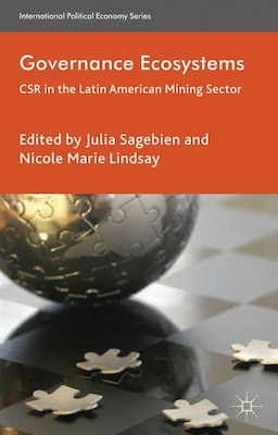 Book Governance Ecosystems: CSR in the Latin American Mining Sector by Julia Sagebien