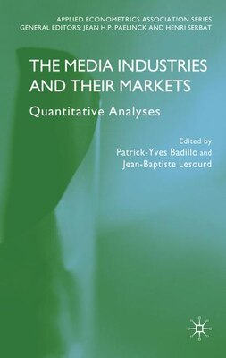 Book The Media Industries and their Markets: Quantitative Analyses by Patrick-Yves Badillo