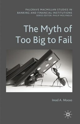 Book The Myth of Too Big To Fail by Imad A Moosa