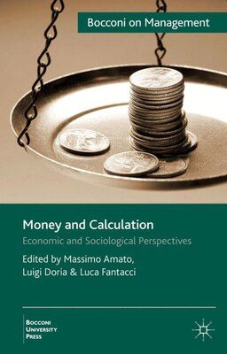 Book Money And Calculation: Economic and Sociological Perspectives by Massimo Amato