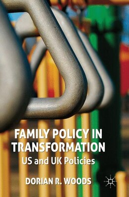 Book Family Policy in Transformation: Us And Uk Policies by D. Woods