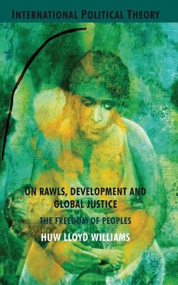 Book On Rawls, Development And Global Justice: The Freedom of Peoples by Huw Lloyd Williams