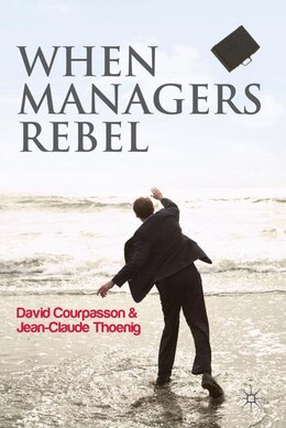 Book When Managers Rebel by David Courpasson