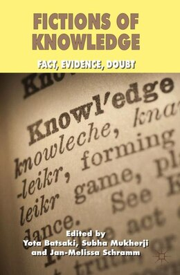 Book Fictions of Knowledge: Fact, Evidence, Doubt by Yota Batsaki