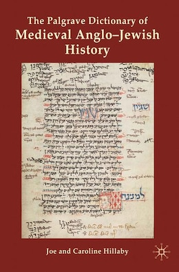 Book The Palgrave Dictionary of Medieval Anglo-Jewish History by Joe Hillaby