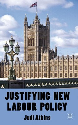 Book Justifying New Labour Policy by Judi Atkins
