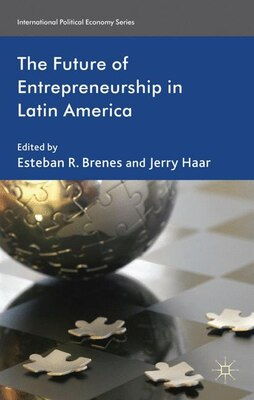 Book The Future of Entrepreneurship in Latin America by Esteban R. Brenes