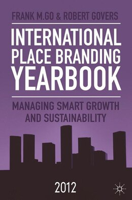 Book International Place Branding Yearbook 2012: Managing Smart Growth and Sustainability by Frank M. Go