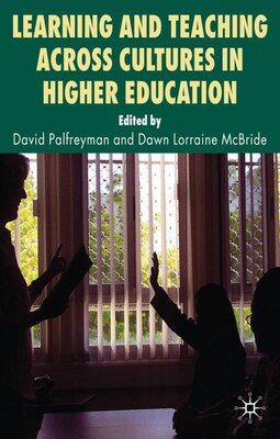 Book Learning And Teaching Across Cultures In Higher Education by David Palfreyman