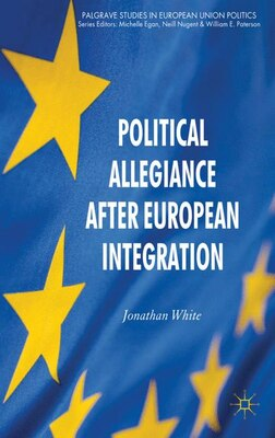 Book Political Allegiance After European Integration by Jonathan White