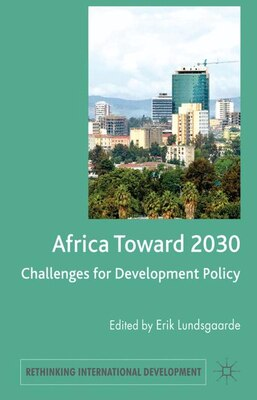 Book Africa Toward 2030: Challenges for Development Policy by Erik Lundsgaarde