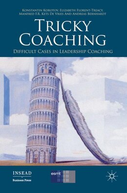 Book Tricky Coaching: Difficult Cases in Leadership Coaching by Konstantin Korotov