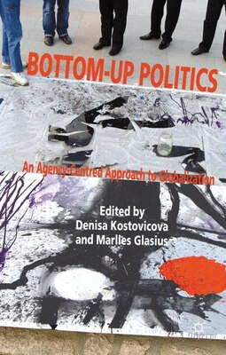 Book Bottom-Up Politics: An Agency-Centred Approach to Globalization by Denisa Kostovicova