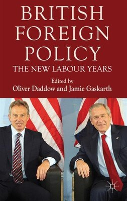 Book British Foreign Policy: The New Labour Years by Oliver Daddow