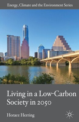 Book Living in a Low-Carbon Society in 2050 by Horace Herring