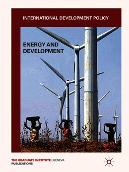 Book International Development Policy: Energy And Development by Graduate Institute of International and Developmen