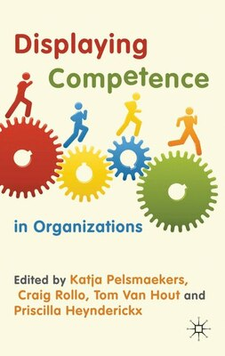 Book Displaying Competence in Organizations: Discourse Perspectives by Priscilla Heynderickx