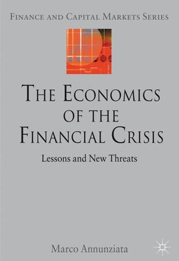 Book The Economics of the Financial Crisis: Lessons and New Threats by Marco Annunziata