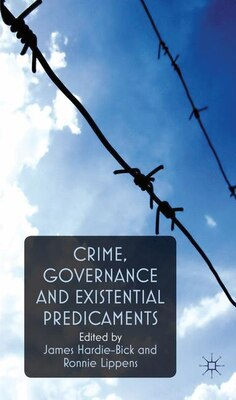 Book Crime, Governance and Existential Predicaments by James Hardie-Bick