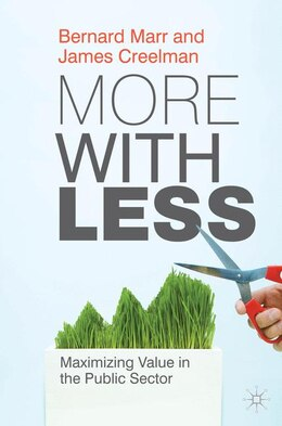 Book More With Less: Maximizing Value in the Public Sector by Bernard W. Marr