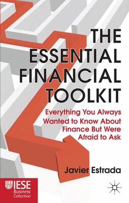 Book The Essential Financial Toolkit: Everything You Always Wanted To Know About Finance But Were Afraid… by Javier Estrada