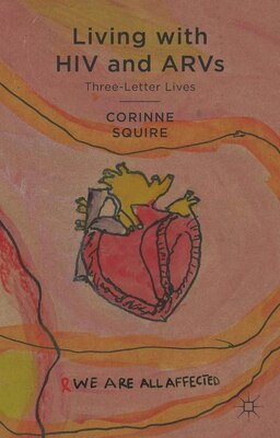 Book Living with HIV and ARVs: Three-Letter Lives by Corinne Squire