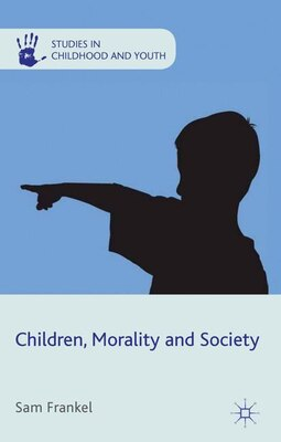 Book Children, Morality and Society by Sam Frankel