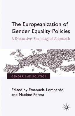 Book The Europeanization of Gender Equality Policies: A Discursive-Sociological Approach by Emanuela Lombardo