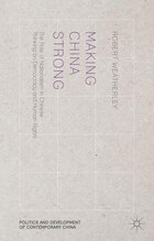 Making China Strong: The Role of Nationalism in Chinese Thinking on Democracy and Human Rights