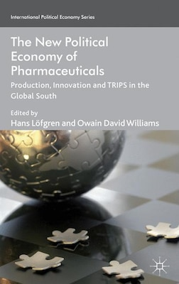 Book The New Political Economy of Pharmaceuticals: Production, Innnovation and TRIPS  in the Global South by Hans Löfgren