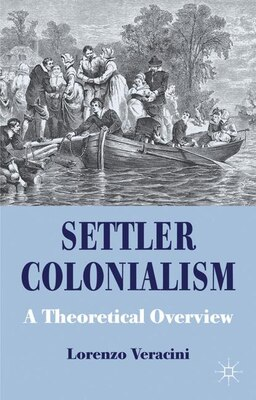 Book Settler Colonialism: A Theoretical Overview by Lorenzo Veracini