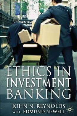 Book Ethics In Investment Banking by John N. Reynolds